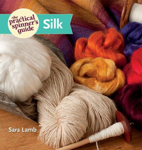 The Practical Spinner's Guide - Silk: Lamb, Sara