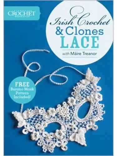 9781596687325: Interweave Crochet Workshop - Irish Crochet and Clones Lace