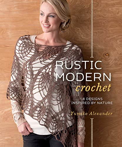 9781596687363: Rustic Modern Crochet: 18 Designs Inspired by Nature