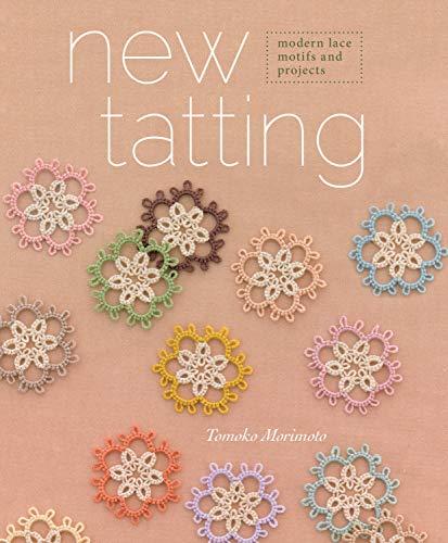 9781596687455: New Tatting: Modern Lace Motifs and Projects