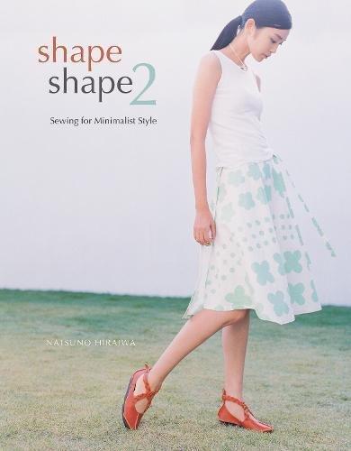 Shape Shape 2: Sewing for Minimalist Style: Hiraiwa, Natsuno