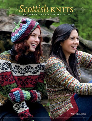 Scottish Knits: Colorwork and Cables with a Twist: Storey, Martin