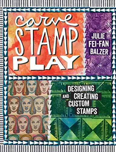 9781596688865: Carve, Stamp, Play: Designing and Creating Custom Stamps