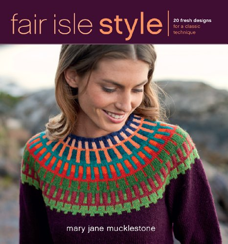 9781596688995: Fair Isle Style: 20 Fresh Designs for a Classic Technique