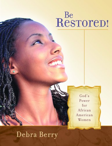 9781596690073: Be Restored!: God's Power for African American Women