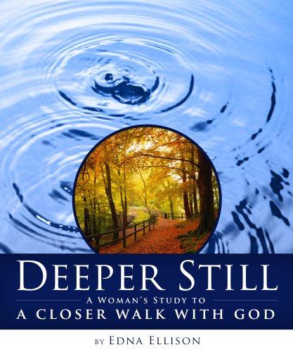 9781596690134: Deeper Still: A Woman's Study to a Closer Walk with God