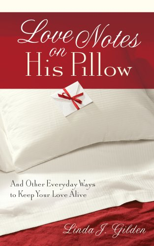 9781596690141: Love Notes on His Pillow: And Other Everyday Ways to Keep Your Love Alive