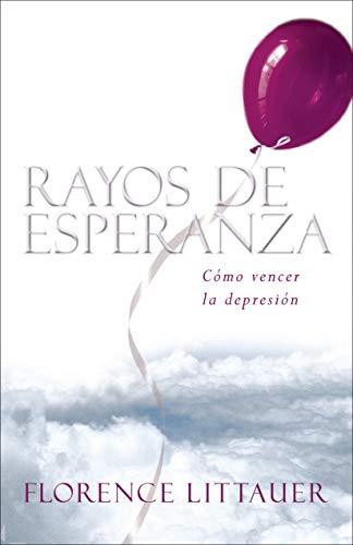 9781596690219: Rayos de esperanza: C�mo vencer la depresi�n (Spanish Edition)