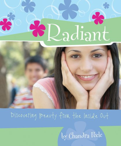 9781596690899: Radiant: Discovering Beauty from the Inside Out