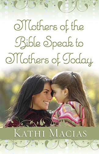 9781596692152: Mothers of the Bible Speak to Mothers of Today