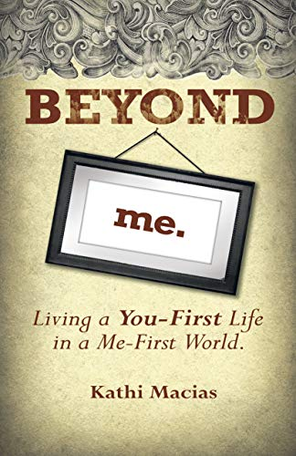 9781596692206: Beyond Me: Living a You-First Life in a Me-First World