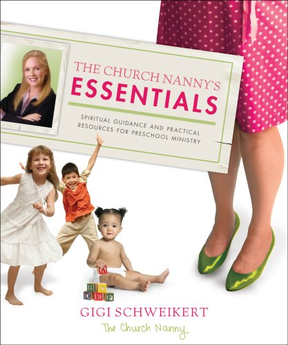 9781596692305: The Church Nanny's Essentials: Spiritual Guidance and Practical Resources for Preschool Ministry