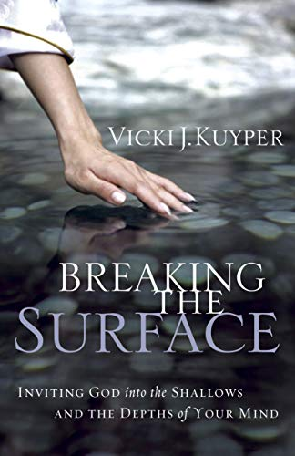 9781596692343: Breaking the Surface: Inviting God Into the Shallows and the Depths of Your Mind