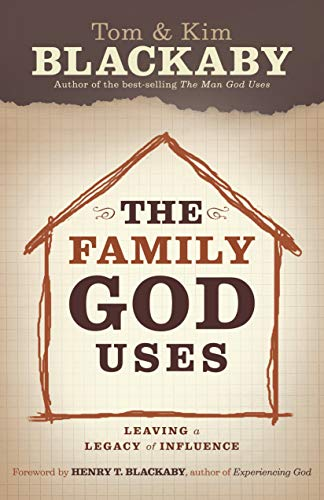 9781596692510: The Family God Uses: Leaving a Legacy of Influence