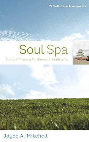 9781596692695: Soul Spa: Spiritual Therapy for Women in Leadership (77 Self-care Treatments)