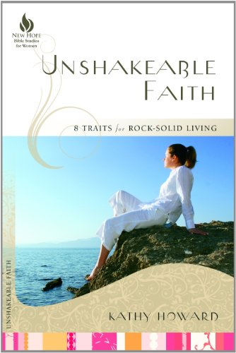 9781596692978: Unshakeable Faith: 8 Traits for Rock-Solid Living (New Hope Bible Studies for Women)