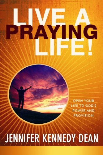 9781596692992: Live a Praying Life: Open Your Life to God's Power and Provision