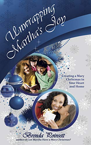 9781596693272: Unwrapping Martha's Joy: Creating a Mary Christmas in Your Heart and Home