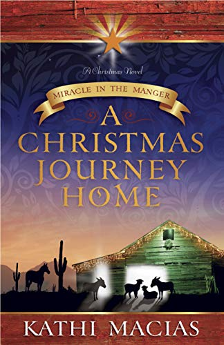 9781596693289: A Christmas Journey Home: Miracle in the Manger
