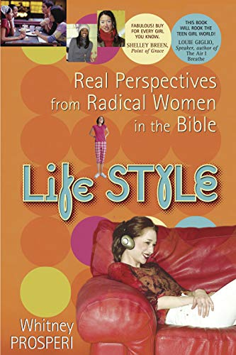 9781596693364: Life STYLE: Real Perspectives from Radical Women in the Bible