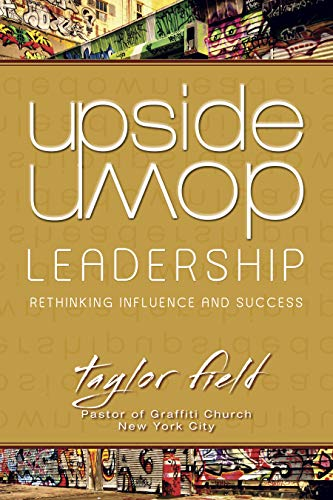 9781596693425: Upside-Down Leadership: Rethinking Influence and Success