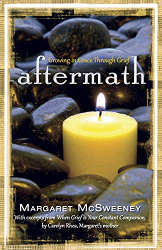 9781596693432: Aftermath: Growing in Grace Through Grief