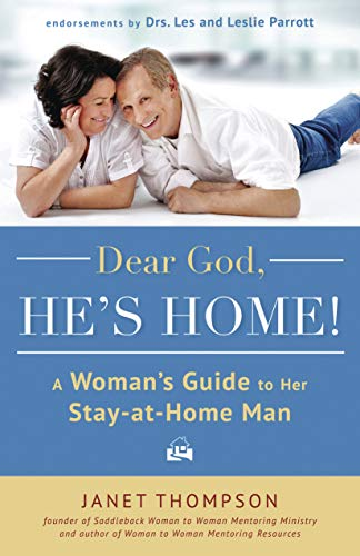 9781596693647: Dear God, He's Home!: A Woman's Guide to Her Stay-at-Home Man