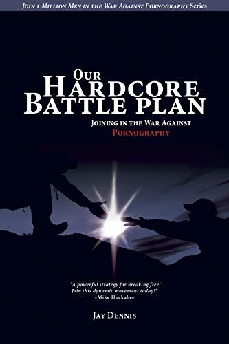 9781596693708: Our Hardcore Battle Plan: Joining in the War Against Pornography (Join One Million Men in the War Against Pornography)