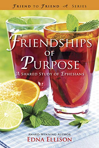 9781596693784: Friendships of Purpose: A Shared Study of Ephesians (Friend to Friend)