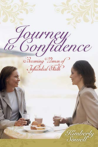 Journey to Confidence (Trade Book): Becoming Women of Influential Faith: Sowell, Kimberly