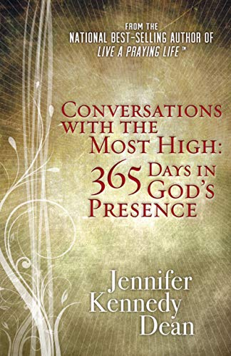 Conversations with the Most High: 365 Days in God S Presence: Dean, Jennifer