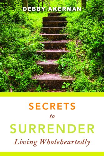 9781596694064: Secrets to Surrender: Living Wholeheartedly