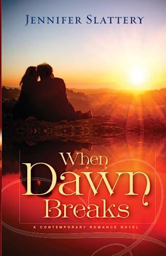9781596694231: When Dawn Breaks: A Contemporary Novel