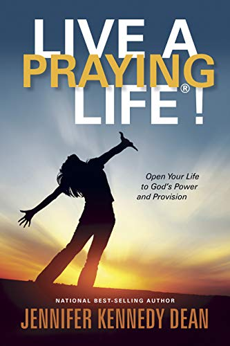 9781596694361: Live a Praying Life®!: Open Your Life to God's Power and Provision