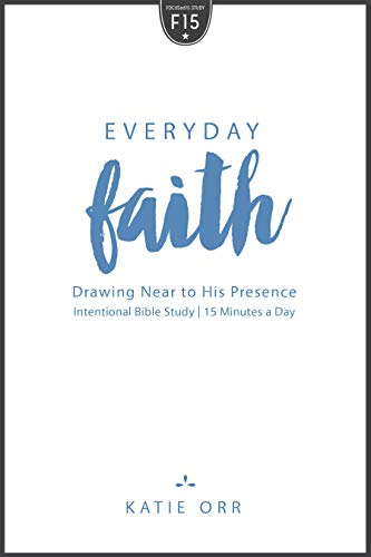 9781596694613: Everyday Faith: Drawing Near to His Presence