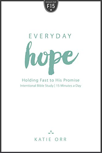 9781596694620: Everyday Hope: Holding Fast to His Promise (Focused15)