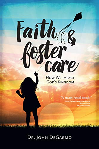 Faith Foster Care: How We Impact Gods Kingdom 9781596694729 Filled with personal stories and Scripture, Faith & Foster Care shows how to practically and specifically live out your faith in foster