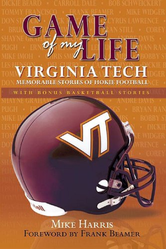 9781596700048: Game of My Life Virginia Tech: Memorable Stories of Hokie Football and Basketball