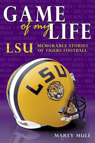 9781596700055: Game of My Life: LSU Memorable Moments of Tigers Football (Game of My Life)