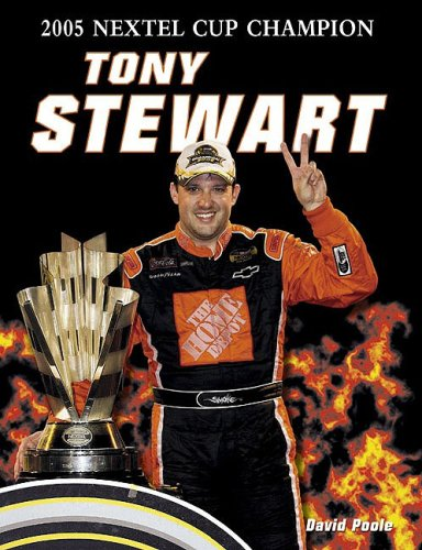 Tony Stewart: 2005 Nextel Cup Champion (9781596700536) by David Poole
