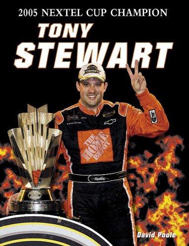 Tony Stewart : 2005 Nextel Cup Champion: Poole, David
