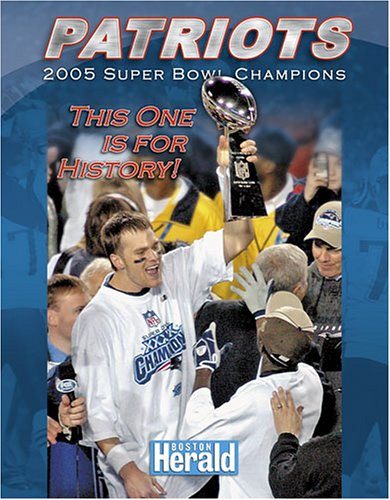 9781596700567: Patriots 2005 Super Bowl Champions: This One is for History!
