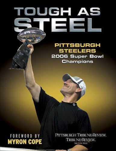 9781596700833: Tough as Steel: Pittsburgh Steelers 2006 Super Bowl Champions