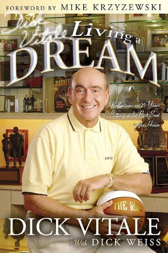 9781596700901: Dick Vitale's Living a Dream: Reflections on 25 Years Sitting in the Best Seat in the House