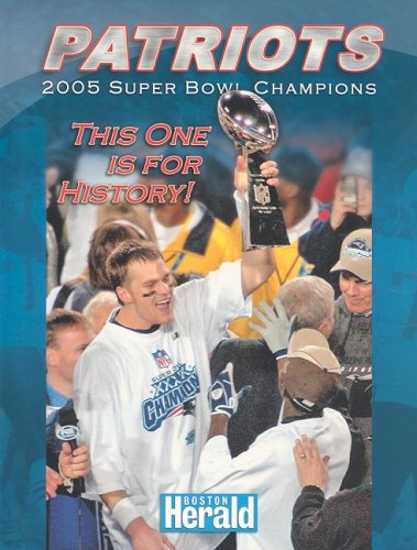 9781596700932: Patriots 2005 Super Bowl Champions: This One is for History!