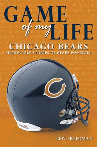 9781596701007: Game of My Life: Chicago Bears: Memorable Stories of Bears Football