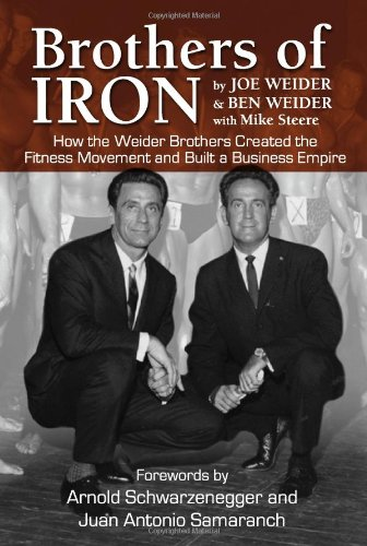 9781596701243: Brothers of Iron: Building the Weider Empire