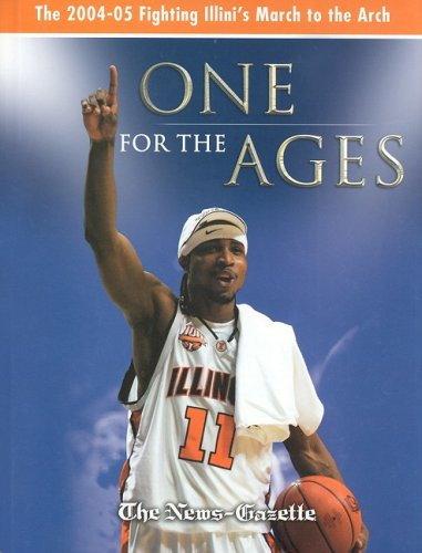 9781596701328: One for the Ages: The 2004-05 Fighting Illini's March to the Arch