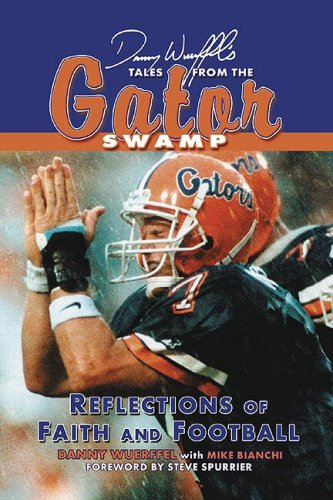 9781596701564: Danny Wuerffel's Tales from the Gator Swamp (Tales)