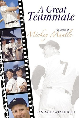 A Great Teammate : The Legend of Mickey Mantle